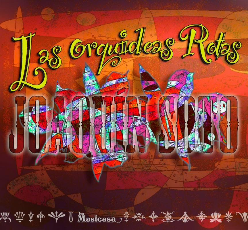 Nuestra 1ra producción musical : Las Orquideas Rotas de Joaquín Soto Chamorro2014