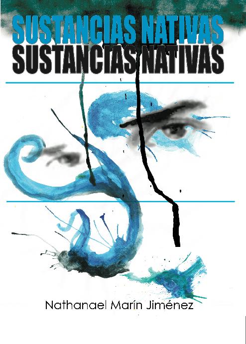 """Poemario de Nathanael Marín Jiménez """" Sustancias Nativas"""""""