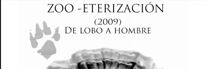 De lobo a hombre Poemario : Zoo –Eterización.