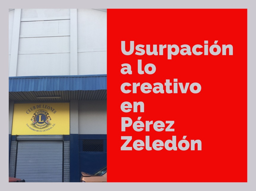 Usurpación a lo creativo en PérezZeledón