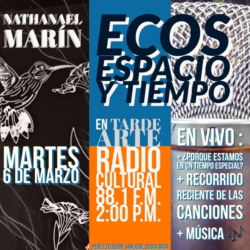 Ecos, espacio y tiempo en Tarde Arte 2:00 p.m. / 88.1 fm Radio Cultural con NathanaelMarín.