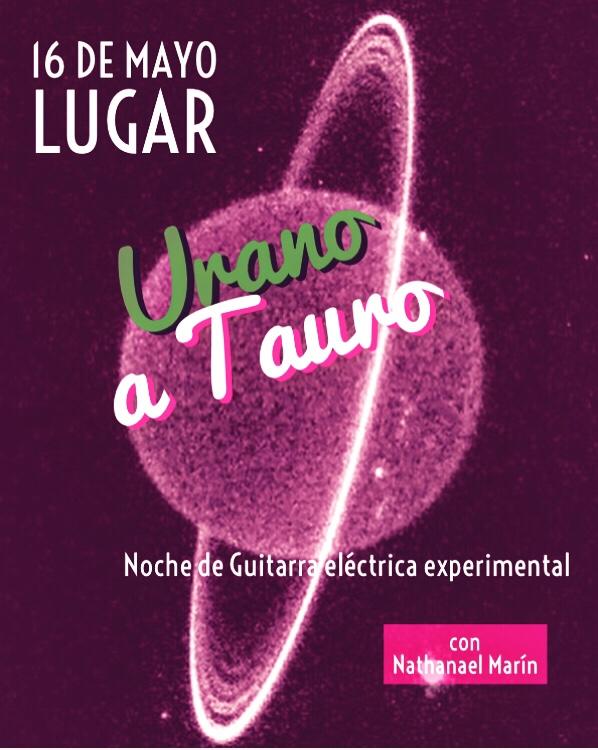 Urano a Tauro noche de música experimental ymás.