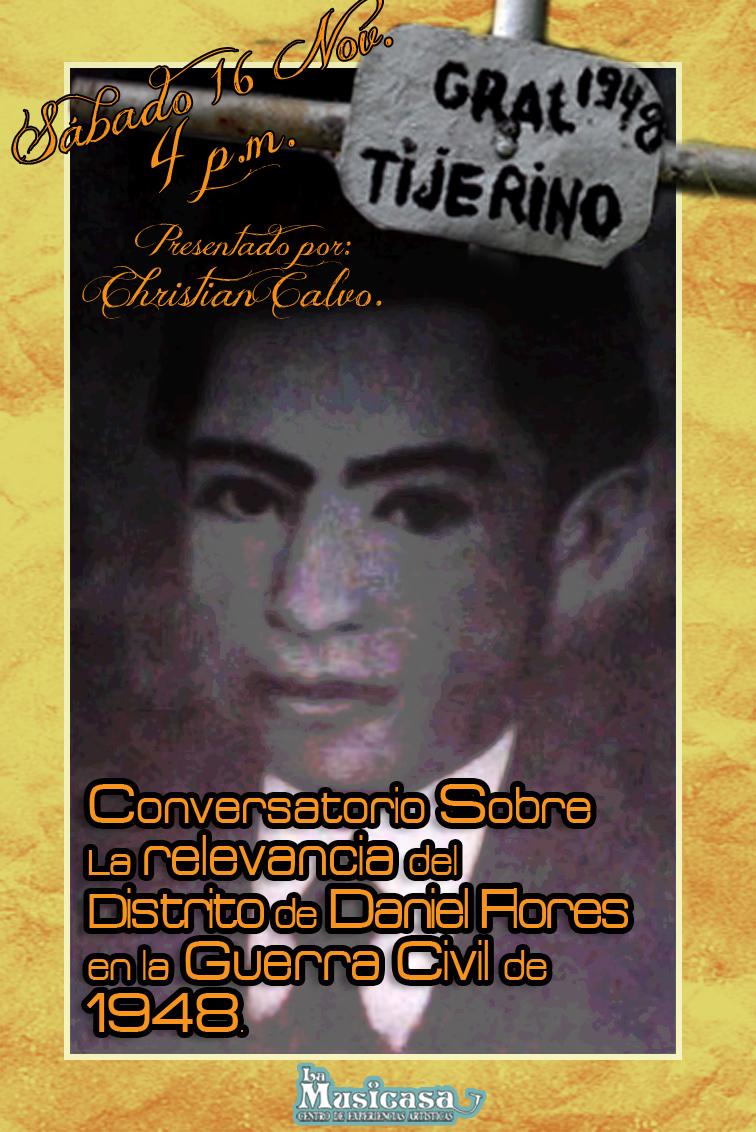 La relevancia del distrito de Daniel Flores en los acontecimientos de la guerra de 1948 y la muerte de Enrique SomarribasTijerino.